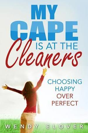 Bog, paperback My Cape Is at the Cleaners af Wendy Elover