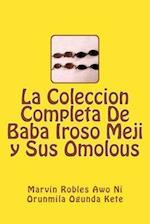 La Coleccion Completa de Baba Iroso Meji y Sus Omolous