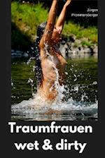 Traumfrauen - Wet & Dirty