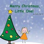 Merry Christmas, Little One! (Girl Version)