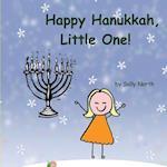 Happy Hanukkah, Little One! (Girl Version)