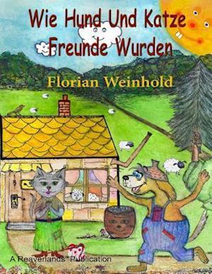 Bog, paperback Wie Hund Und Katze Freunde Wurden af Florian Weinhold