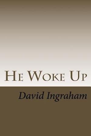 Bog, paperback He Woke Up af David B. Ingraham