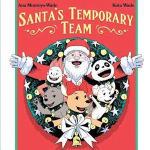 Bog, paperback Santa's Temporary Team af Ana Montoya-Wade, Kota Wade