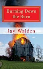 Burning Down the Barn