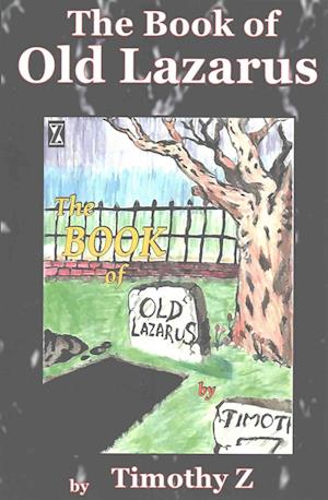 Bog, paperback The Book of Old Lazarus af Timothy Z