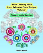 Adult Coloring Book Stress Relieving Floral Designs Volume 1