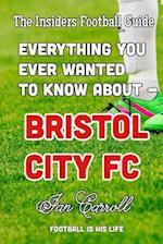 Everything You Ever Wanted to Know about - Bristol City FC