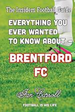 Everything You Ever Wanted to Know about - Brentford FC