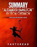 Summary Alexander Hamilton by Ron Chernow