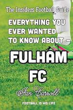 Everything You Ever Wanted to Know about - Fulham FC