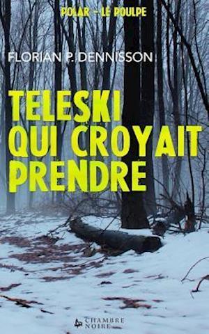 Bog, paperback Teleski Qui Croyait Prendre af Florian P. Dennisson