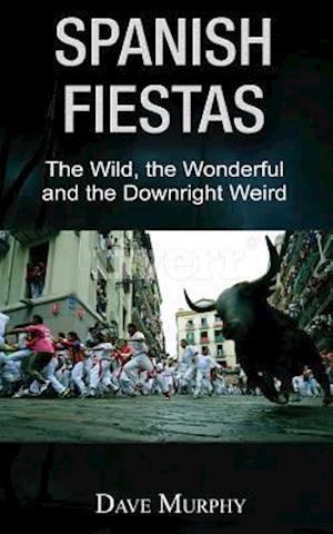 Bog, paperback Spanish Fiestas af Dave Murphy
