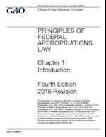 Principles of Federal Appropriations Law Chapter 1 Introduction Fourth Edition 2016 Revision