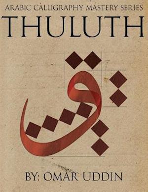 Bog, paperback Arabic Calligraphy Mastery Series - Thuluth af Omar N. Uddin