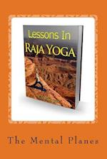Lessons in Raja Yoga!