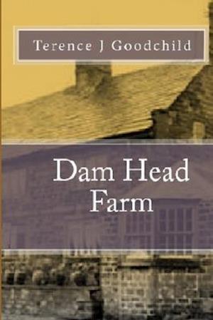 Bog, paperback Dam Head Farm af Terence J. Goodchild