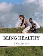 Being Healthy af P. Claybrook