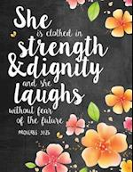 She Is Clothed in Strength & Dignity and She Laughs Without Fear of the Future