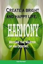 Create a Bright and Happy Life.