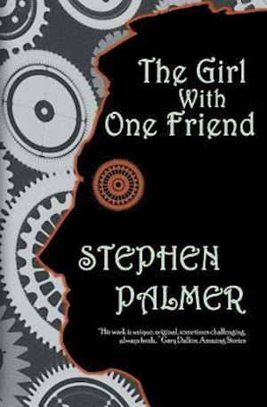Bog, paperback The Girl with One Friend af Stephen Palmer