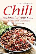 A True Collection of Chili Recipes for Your Soul