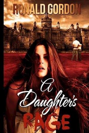 Bog, paperback A Daughters Rage af Ronald Gordon