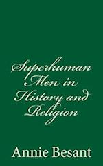 Superhuman Men in History and Religion