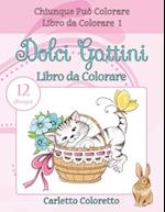 Dolci Gattini Libro Da Colorare af Carletto Coloretto