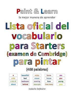 Bog, paperback Lista Oficial del Vocabulario Para Starters (Examen de Cambridge) af Isabelle Defevere
