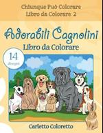 Adorabili Cagnolini Libro Da Colorare af Carletto Coloretto