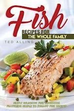 Fish Recipes for the Whole Family