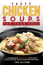Tasty Chicken Soups for Your Soul
