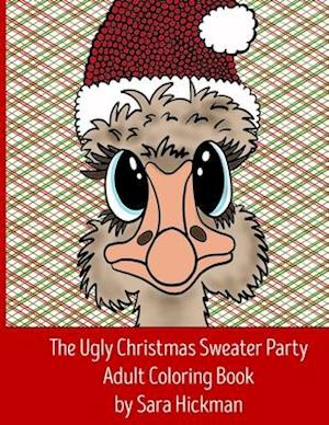 Bog, paperback The Ugly Christmas Sweater Party Adult Coloring Book af Sara Hickman