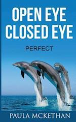 Open Eye Closed Eye