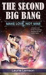 The Second Big Bang