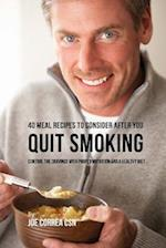 40 Meal Recipes to Consider After You Quit Smoking