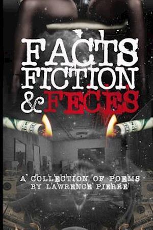 Bog, paperback Facts Fiction & Feces af MR Lawrence Pierre