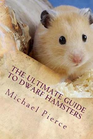 Bog, paperback The Ultimate Guide to Dwarf Hamsters af Michael Pierce