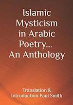 Islamic Mysticism in Arabic Poetry - An Anthology
