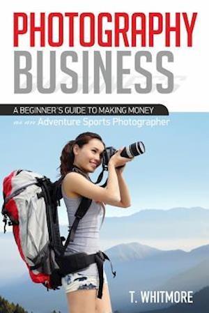 Bog, paperback Photography Business af T. Whitmore