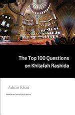 The Top 100 Questions on Khilafah Rashida