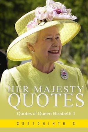Bog, paperback Her Majesty Quotes af Sreechinth C