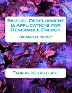 Bog, paperback Biofuel Development & Applications for Renewable Energy af Dr Tanmay Kotasthane