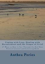 Coping with Loss, Dealing with Bereavement and the Stages of Grief