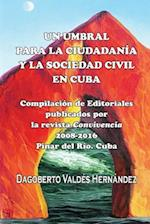 Un Umbral Para La Ciudadania y La Sociedad Civil En Cuba