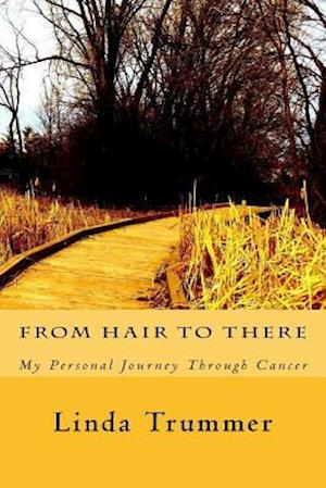 Bog, paperback From Hair to There af Linda M. Trummer