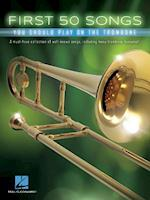 First 50 Songs You Should Play on the Trombone (First 50 Songs You Should Play)