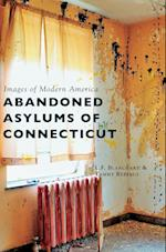 Abandoned Asylums of Connecticut af L. F. Blanchard, Tammy Rebello