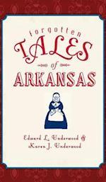 Forgotten Tales of Arkansas af Karen J. Underwood, Edward L. Underwood